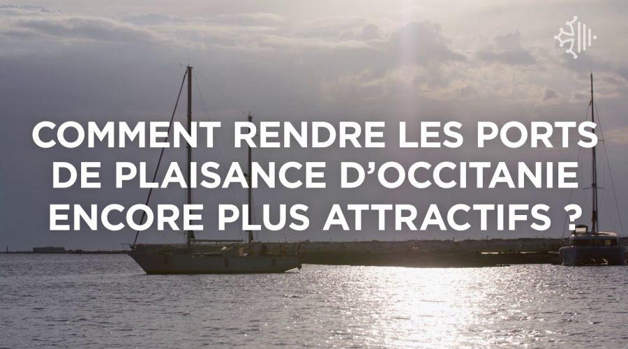 Comment rendre les ports d'Occitanie + attractifs ? ⛵